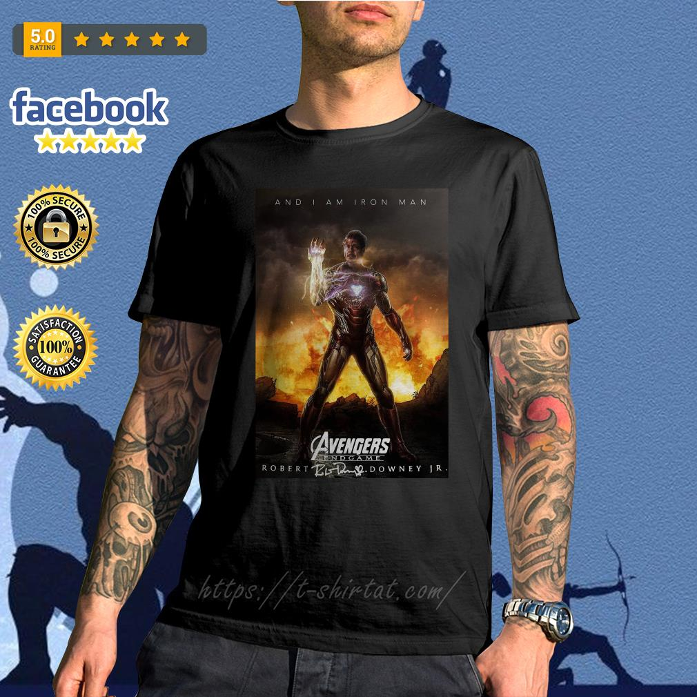 And I am iron man Avengers endgame Robert Downey Jr signature shirt