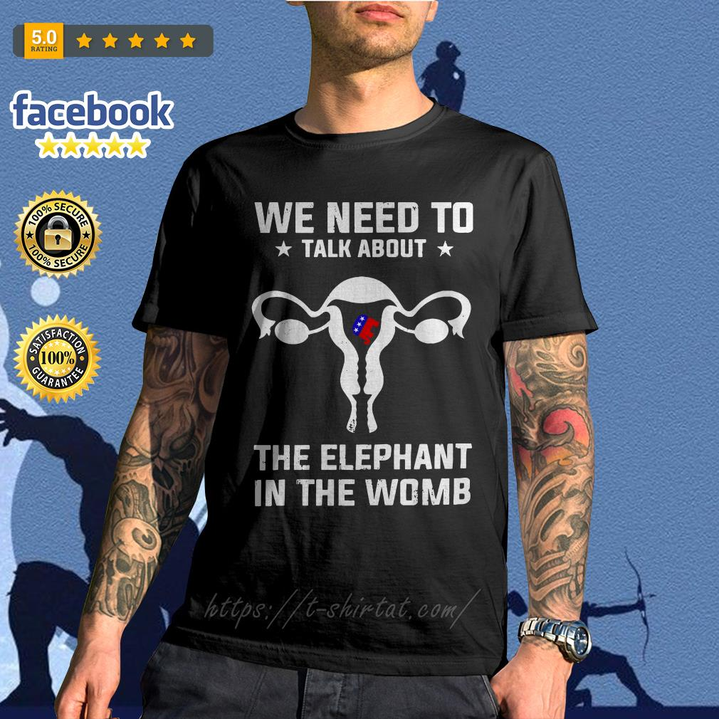 We need to talk about the elephant in the womb shirt