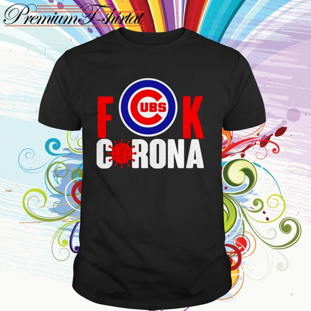 Chicago Cubs fuck Corona shirt