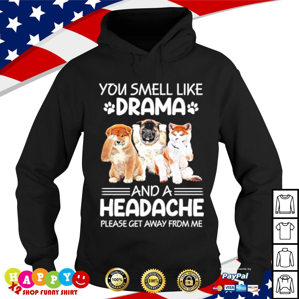 You smell like drama and a headache s hoodie