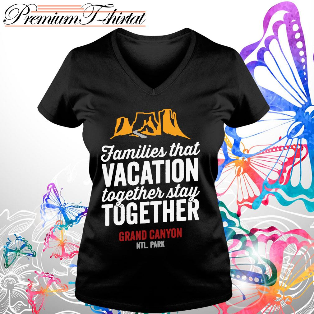 Families that vacation together stay together grand canyon s V-neck t-shirt