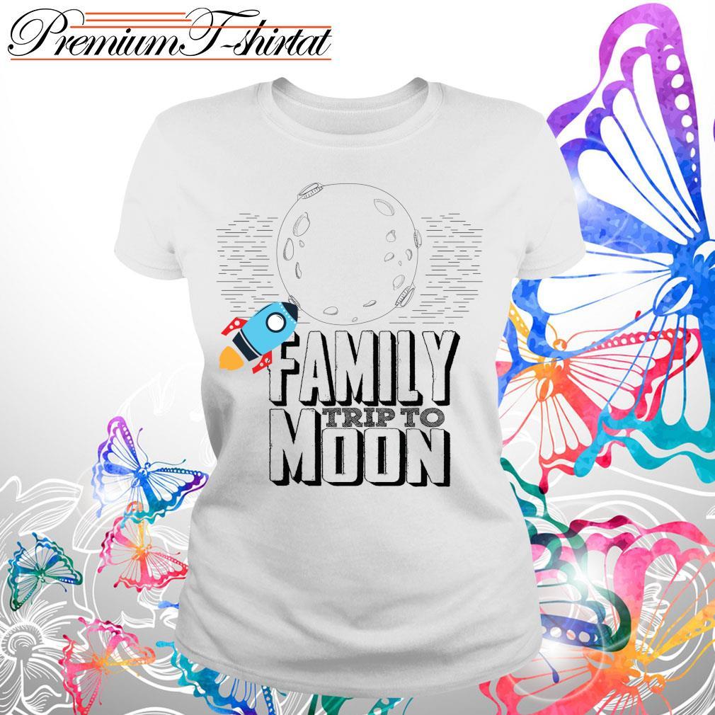 Family trip to moon s Ladies tee