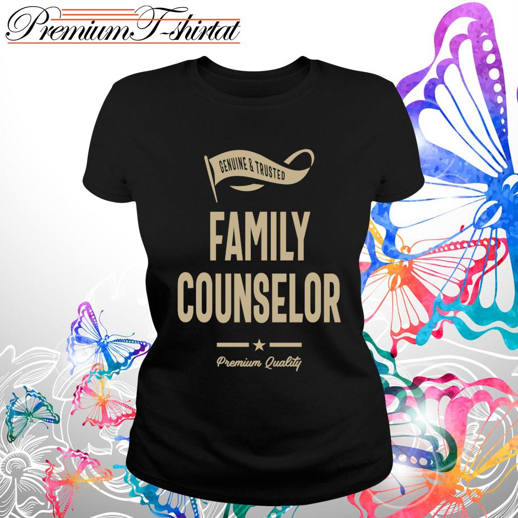 Genuine and trusted family counselor shirt premium quality s Ladies tee