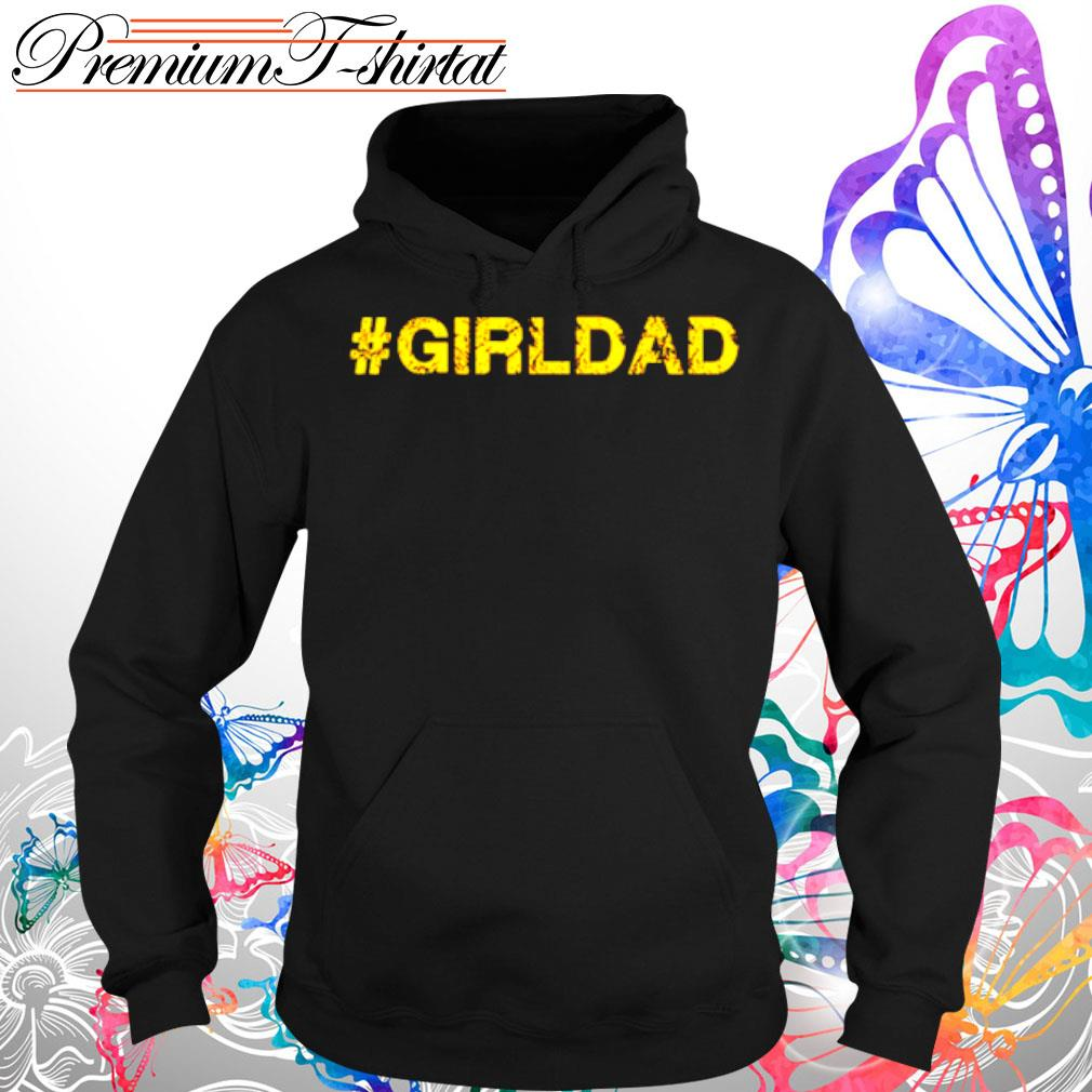 #girldad girl dad father s Hoodie
