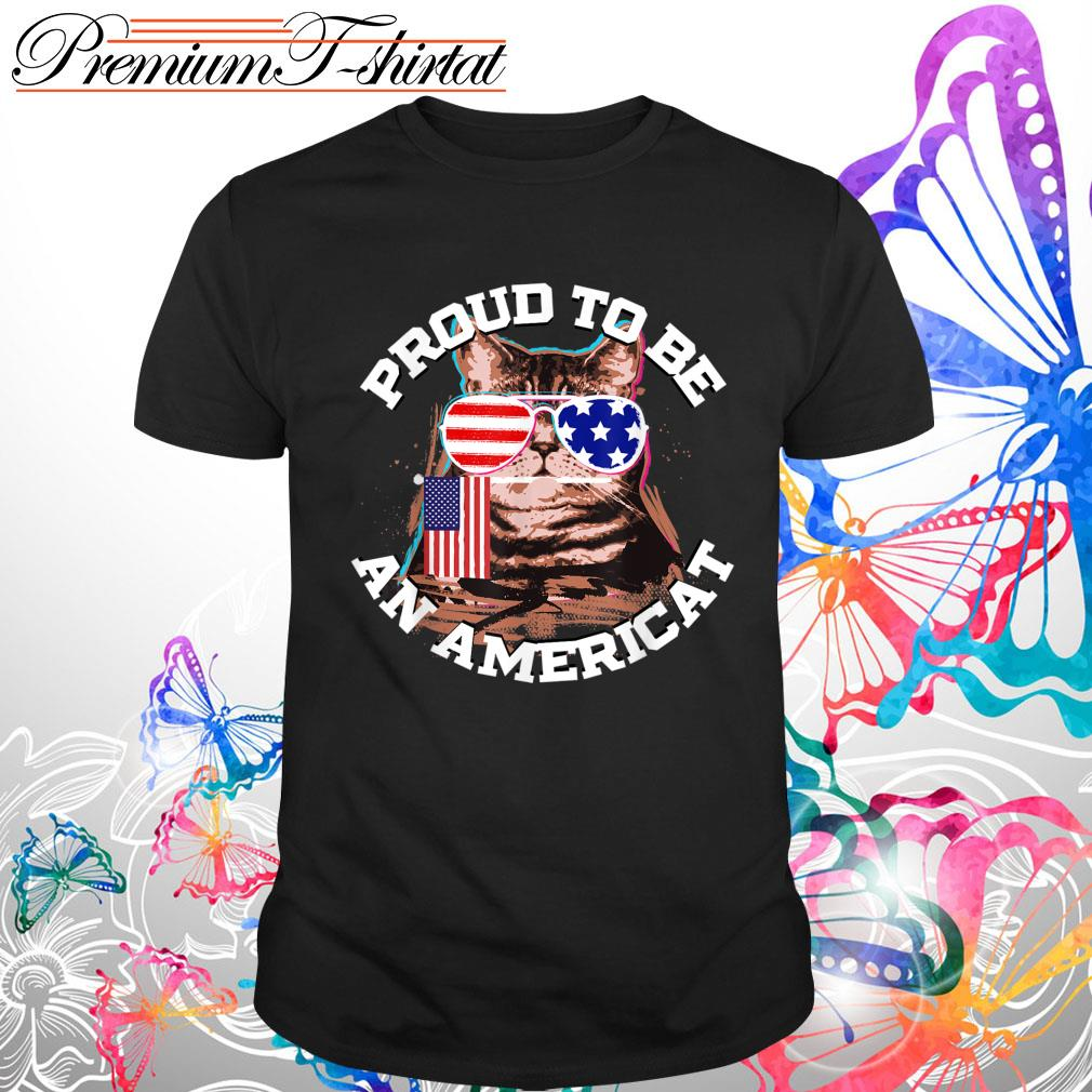 Proud to be an Americat shirt