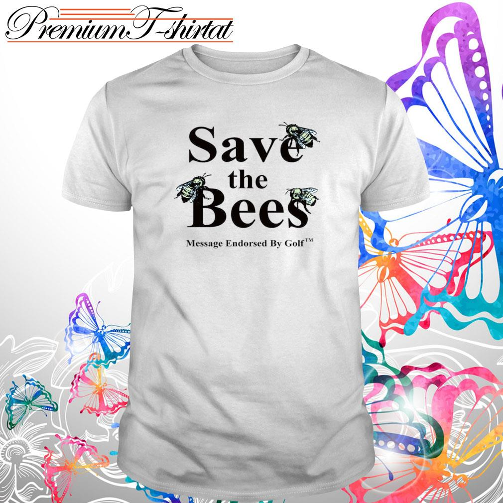Save the Bees message endorsed by golf s Shirt