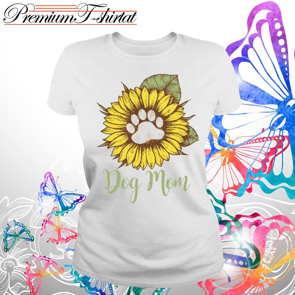 Sunflower paw dog mom s Ladies tee