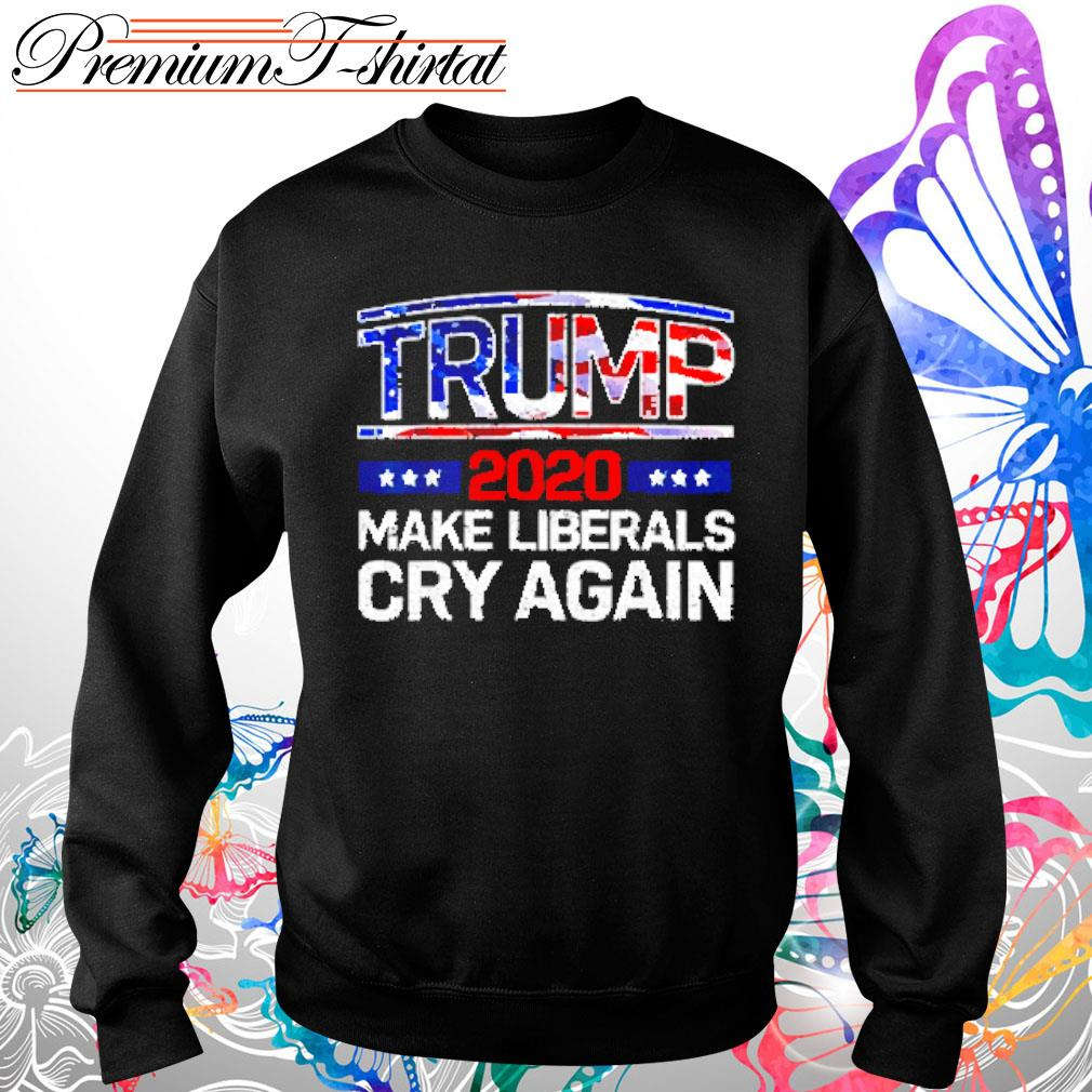 Trump 2020 make liberals cry again s Sweater