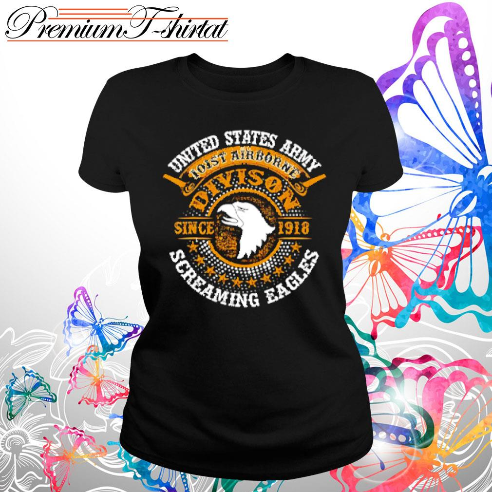 United states army 101st airborne Division since 1918 screaming eagles s Ladies tee