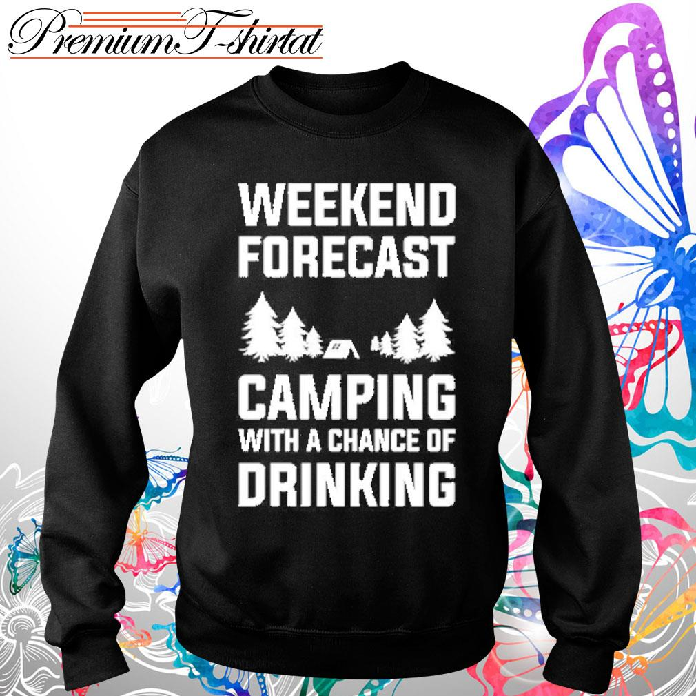 Weekend forecast camping with a chance of drinking s Sweater