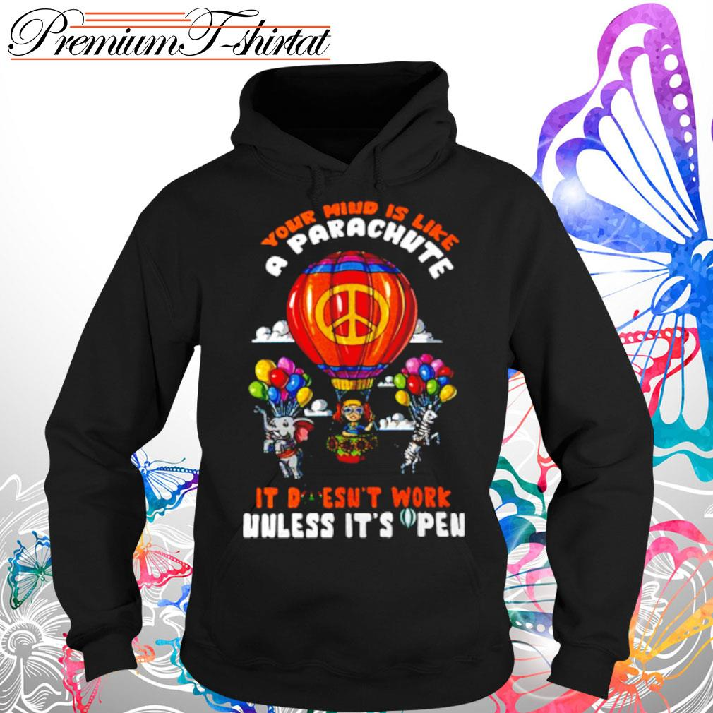 Your Mind Is Like A Parachute It Doesnt Work Unless Its Sopen s Hoodie