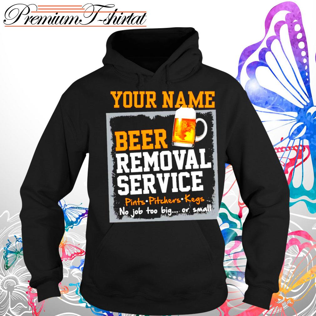 Your name beer removal service s Hoodie